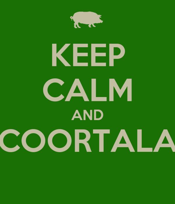 KEEP CALM AND COORTALA