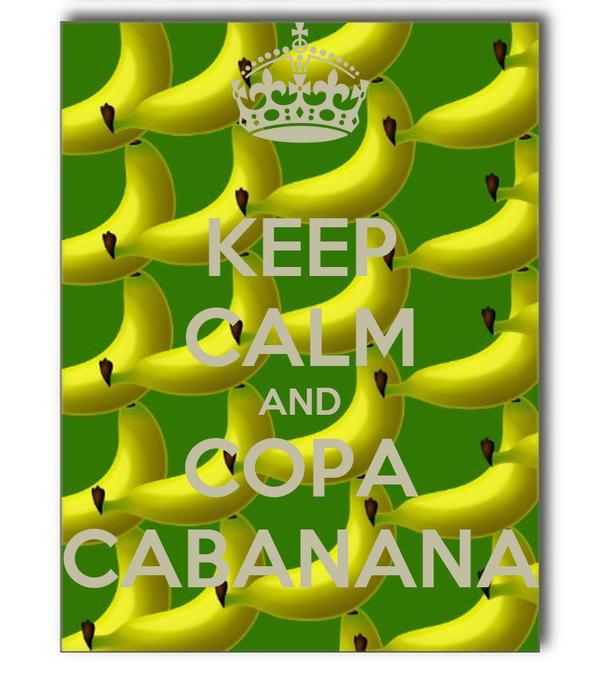 KEEP CALM AND COPA CABANANA