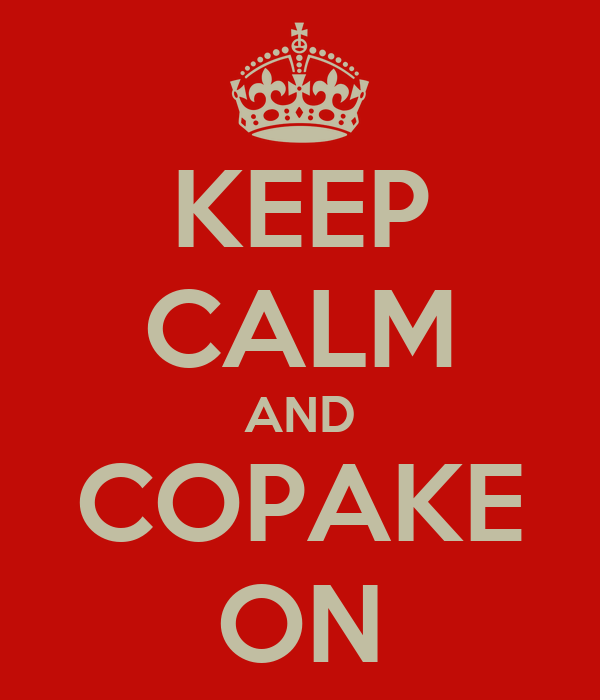 KEEP CALM AND COPAKE ON