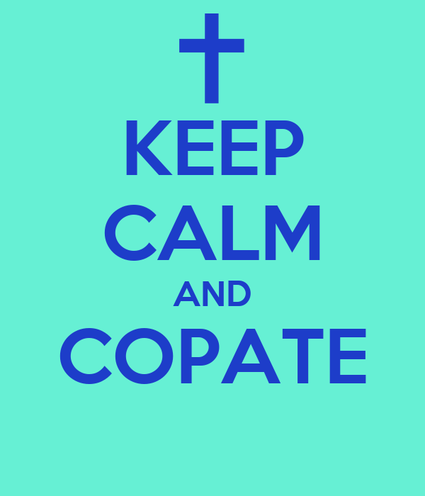 KEEP CALM AND COPATE