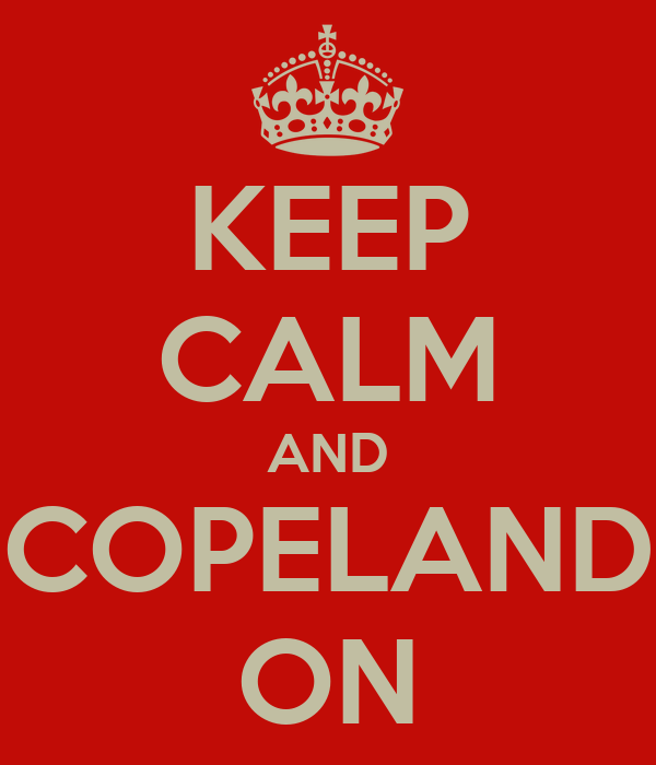 KEEP CALM AND COPELAND ON