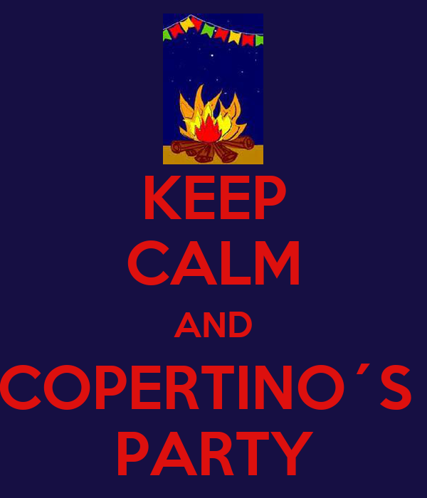 KEEP CALM AND COPERTINO´S  PARTY