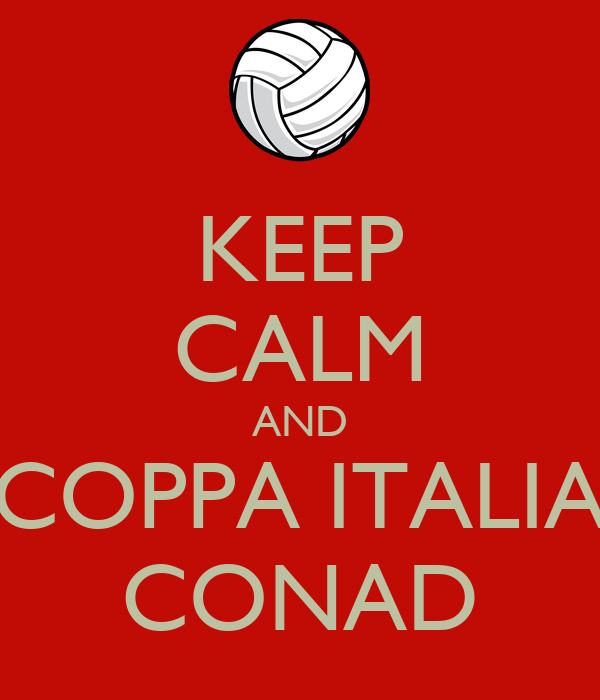 KEEP CALM AND COPPA ITALIA CONAD