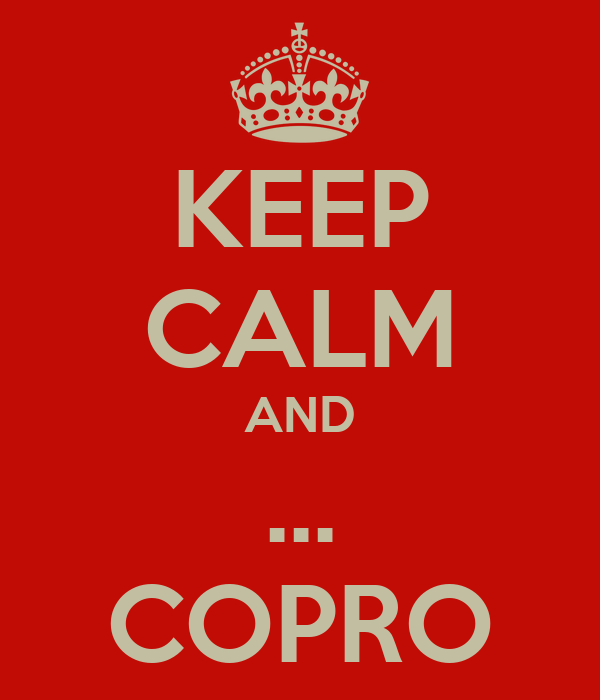 KEEP CALM AND ... COPRO