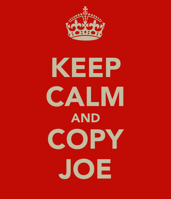 KEEP CALM AND COPY JOE