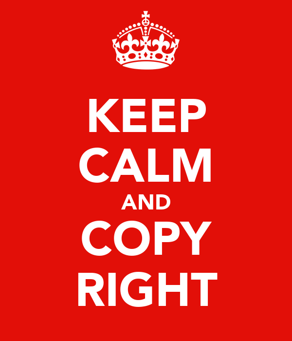 KEEP CALM AND COPY RIGHT