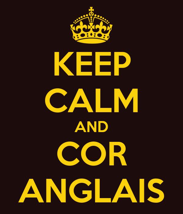 KEEP CALM AND COR ANGLAIS