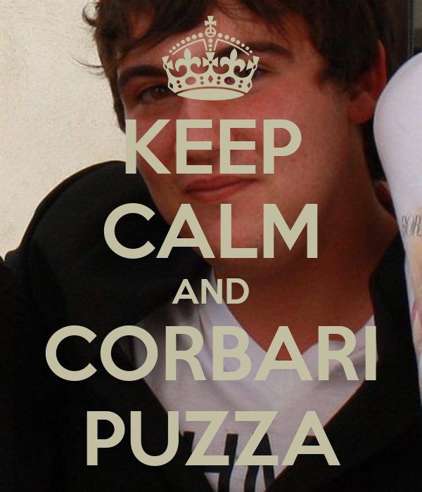 KEEP CALM AND CORBARI PUZZA