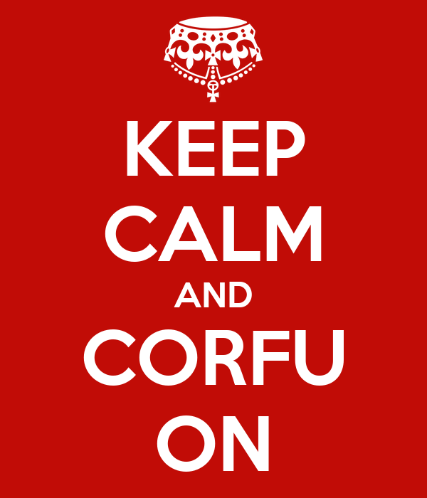KEEP CALM AND CORFU ON