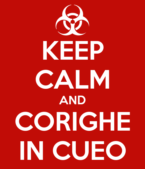 KEEP CALM AND CORIGHE IN CUEO