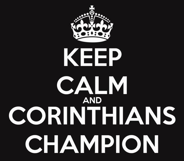 KEEP CALM AND CORINTHIANS CHAMPION