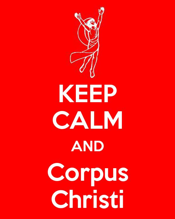 KEEP CALM AND Corpus Christi
