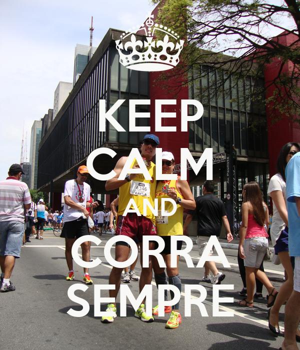 KEEP CALM AND CORRA SEMPRE