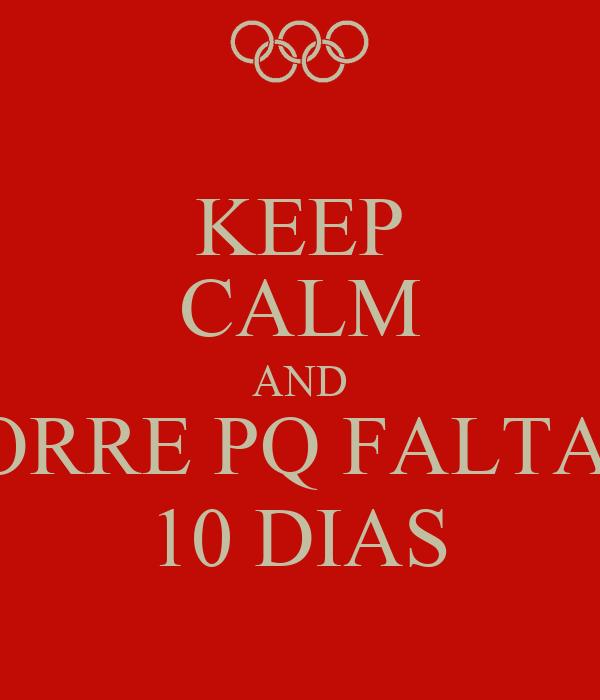 KEEP CALM AND CORRE PQ FALTAM 10 DIAS
