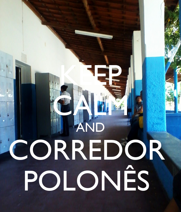 KEEP CALM AND CORREDOR  POLONÊS