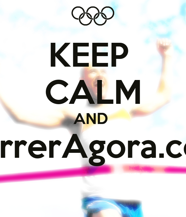 KEEP  CALM AND  CorrerAgora.com