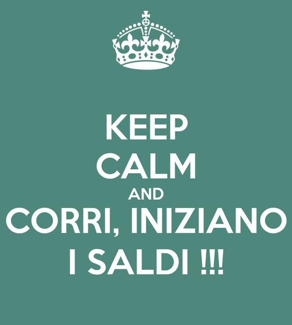 KEEP CALM AND CORRI, INIZIANO I SALDI !!!
