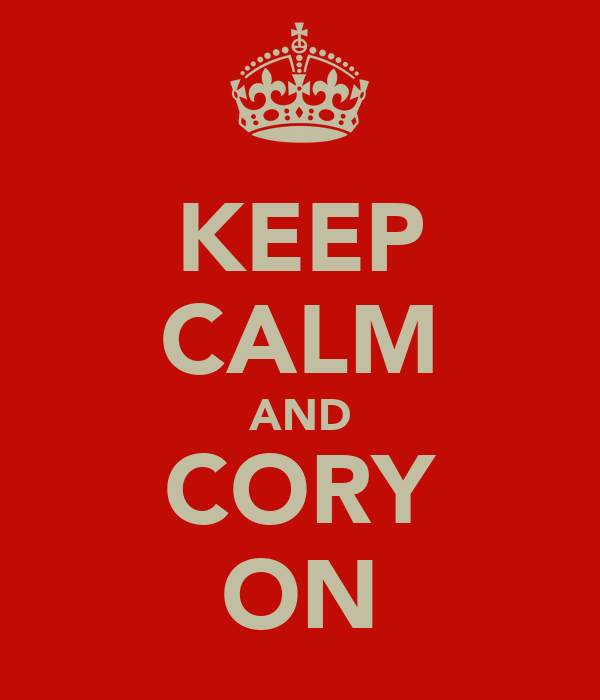 KEEP CALM AND CORY ON
