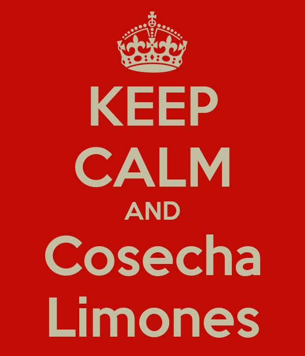 KEEP CALM AND Cosecha Limones