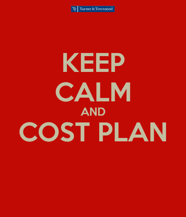 KEEP CALM AND COST PLAN