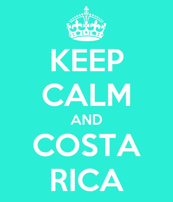 KEEP CALM AND COSTA RICA