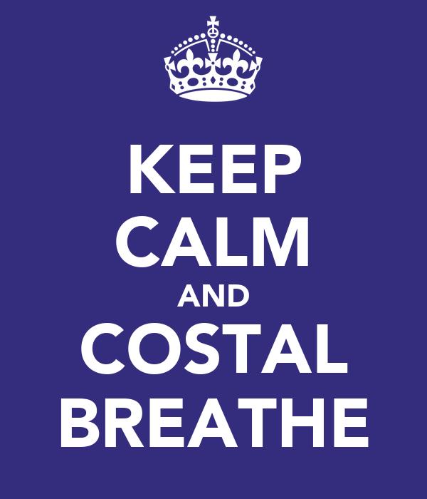 KEEP CALM AND COSTAL BREATHE
