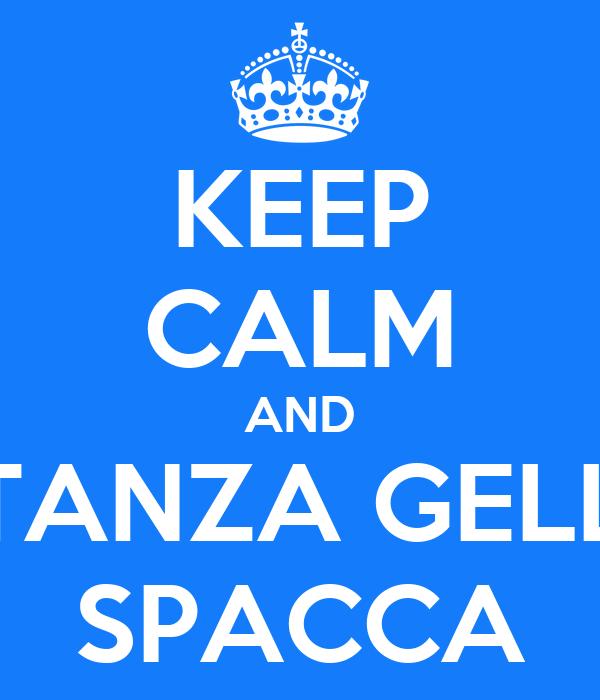KEEP CALM AND COSTANZA GELLUSSI SPACCA