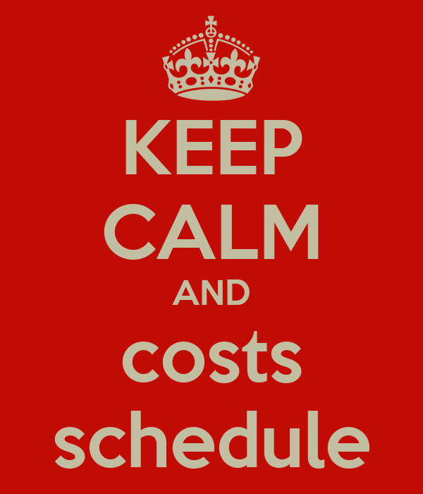 KEEP CALM AND costs schedule