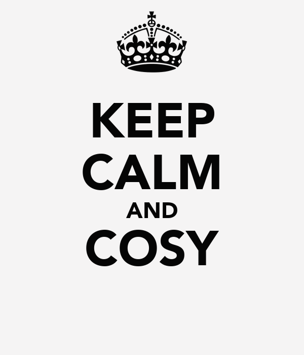 KEEP CALM AND COSY