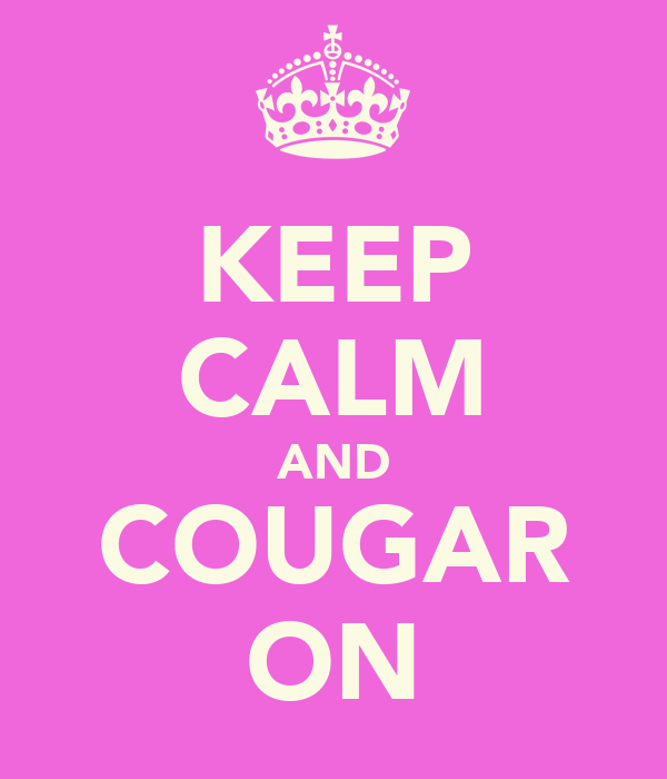 KEEP CALM AND COUGAR ON