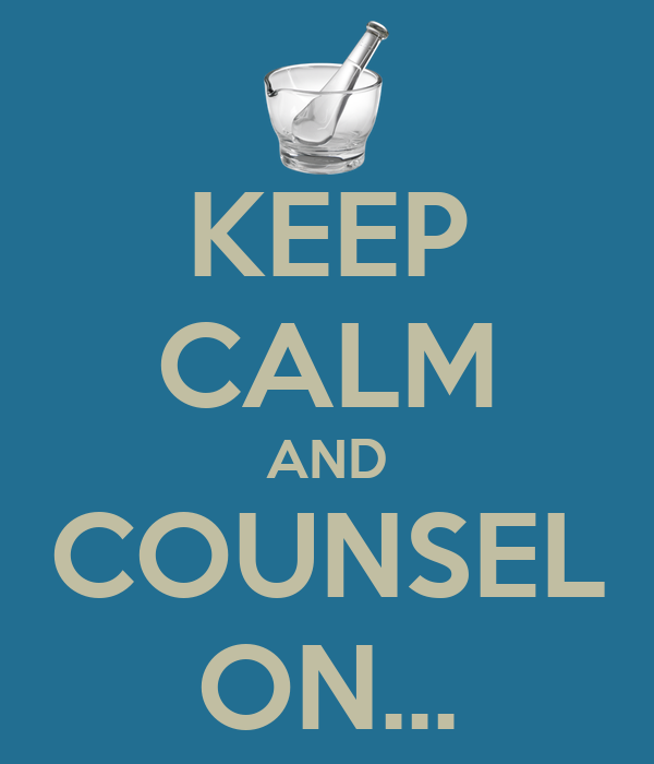 KEEP CALM AND COUNSEL ON...