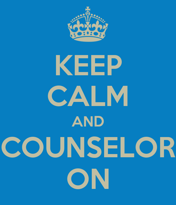 KEEP CALM AND COUNSELOR ON
