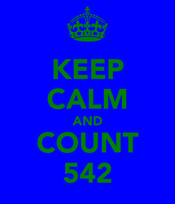 KEEP CALM AND COUNT 542