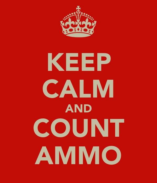 KEEP CALM AND COUNT AMMO