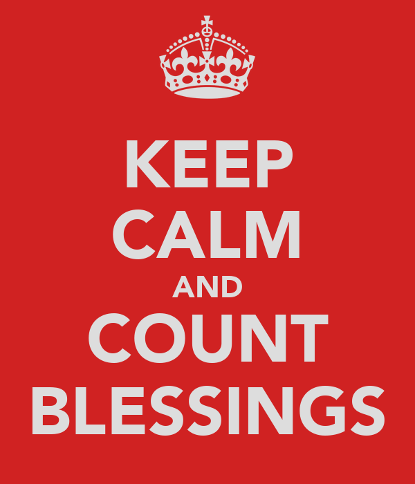 KEEP CALM AND COUNT BLESSINGS