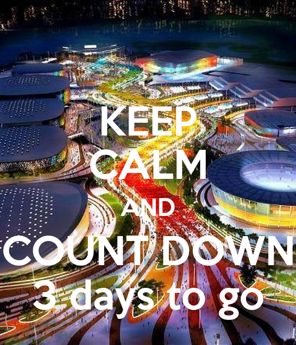 KEEP CALM AND COUNT DOWN 3 days to go