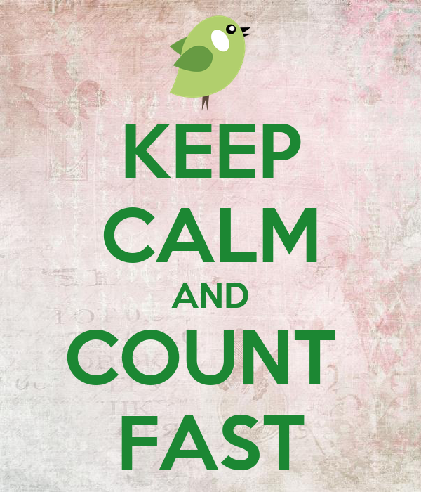 KEEP CALM AND COUNT  FAST