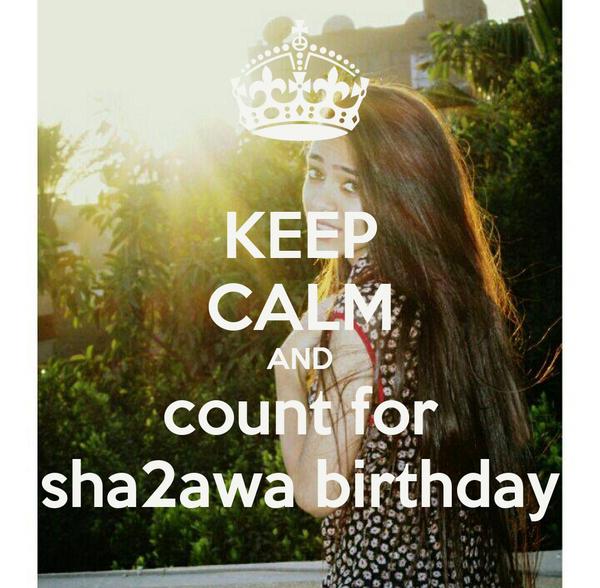 KEEP CALM AND count for sha2awa birthday