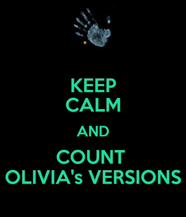 KEEP CALM AND COUNT  OLIVIA's VERSIONS