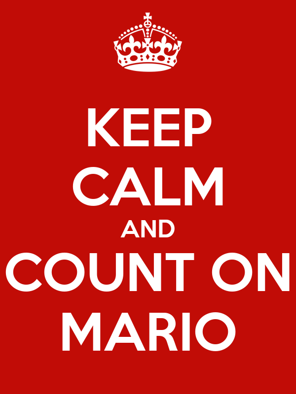 KEEP CALM AND COUNT ON MARIO