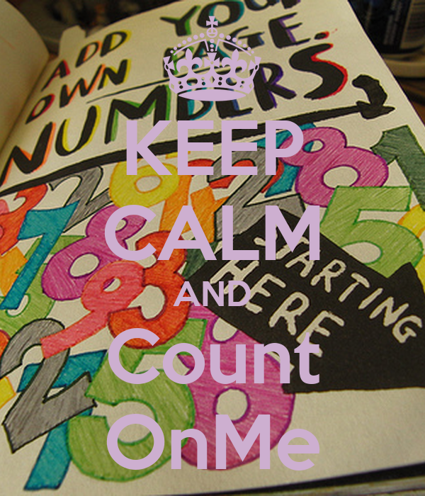 KEEP CALM AND Count OnMe