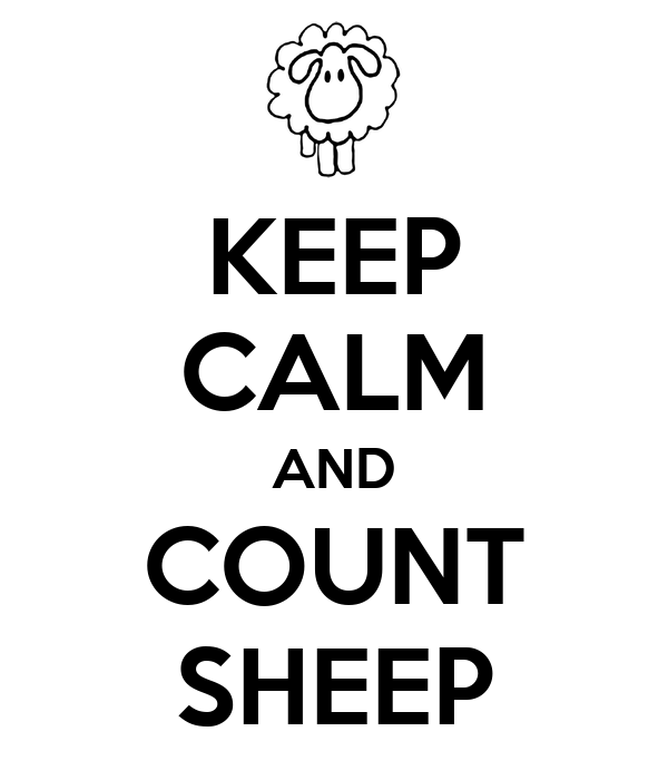KEEP CALM AND COUNT SHEEP