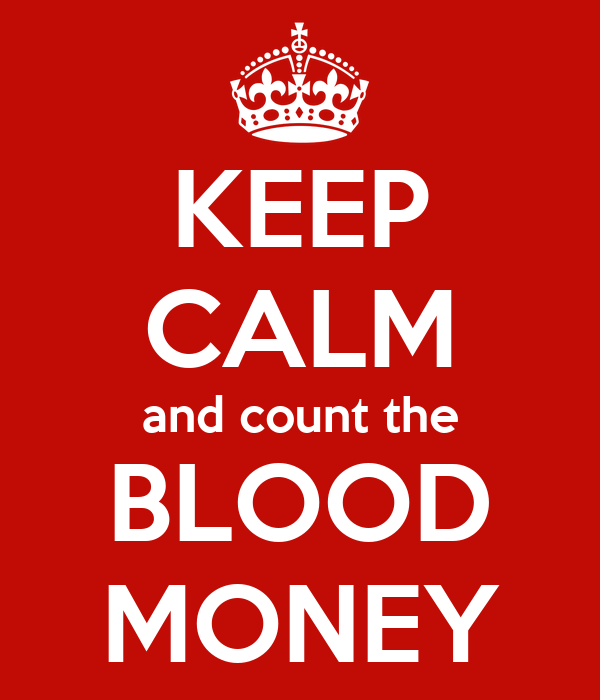 KEEP CALM and count the BLOOD MONEY