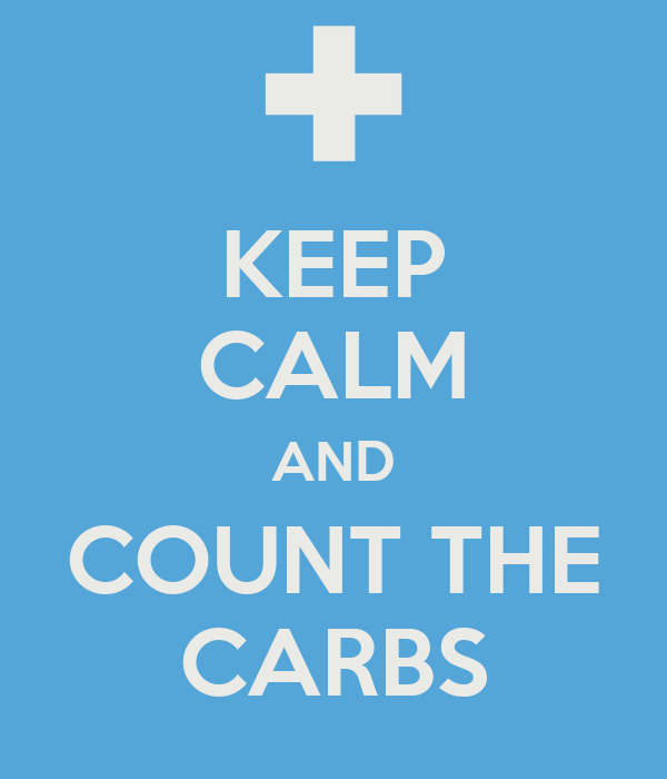 KEEP CALM AND COUNT THE CARBS