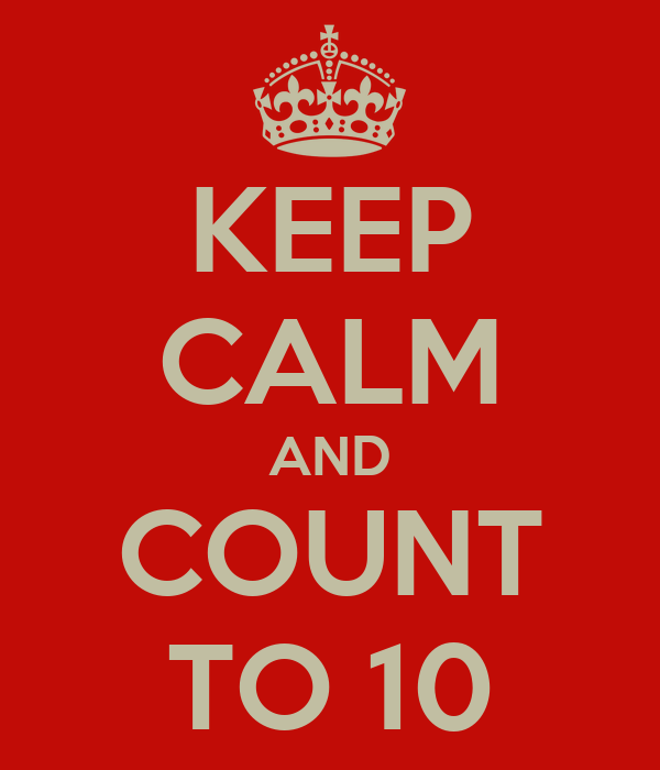 KEEP CALM AND COUNT TO 10