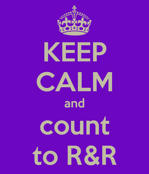 KEEP CALM and count to R&R