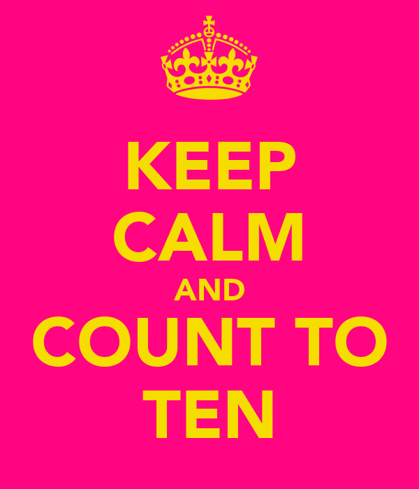 KEEP CALM AND COUNT TO TEN