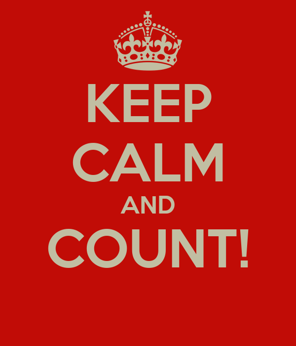 KEEP CALM AND COUNT!