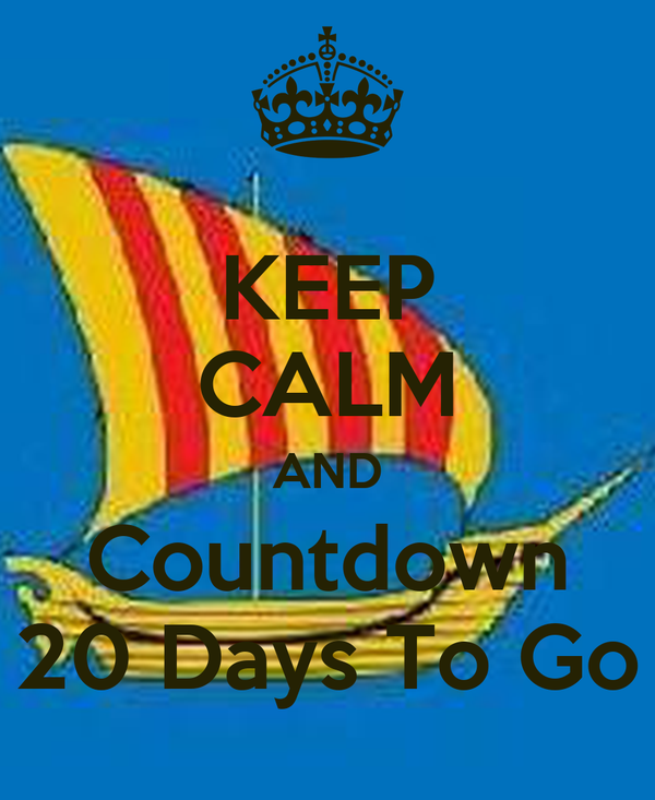 KEEP CALM AND Countdown 20 Days To Go