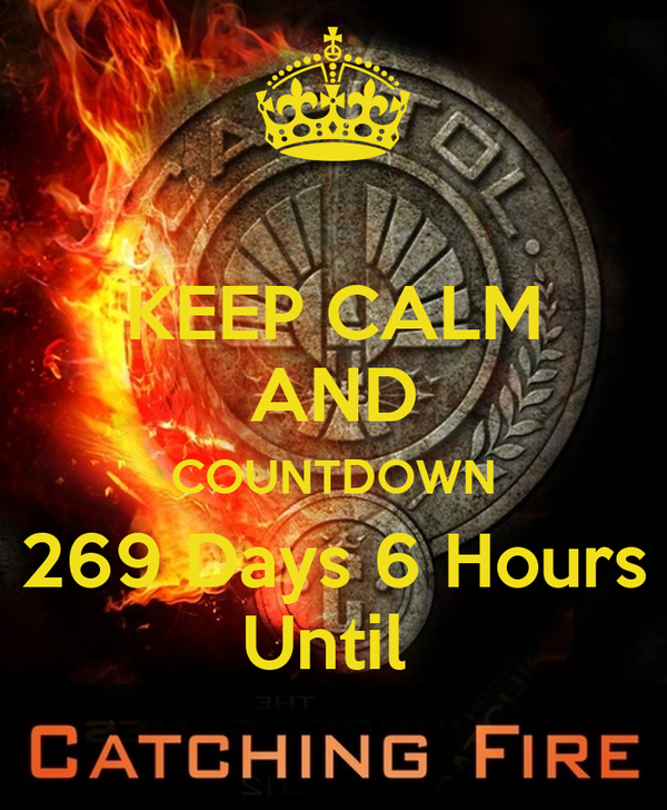 KEEP CALM AND COUNTDOWN 269 Days 6 Hours Until